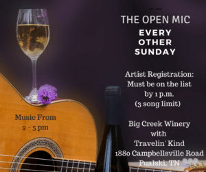 Join Travelin' Kind and Big Creek Winery for Every Other Sunday - Open Mic. Music 2 p.m. - 5 p.m. Artist sign up (3 song max) begins at 1 p.m. At the Winery 1880 Campbellsville Road, Pulaski, TN